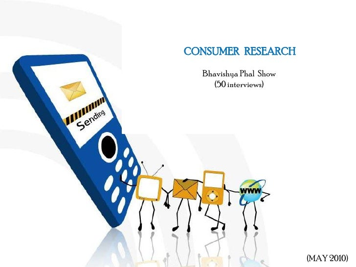 CONSUMER   RESEARCH <br />BhavishyaPhal  Show<br />(50 interviews)<br />(MAY 2010)<br />