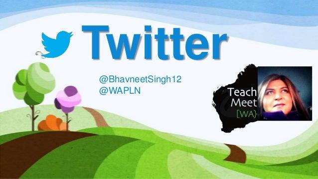 Twitter @BhavneetSingh12 @WAPLN