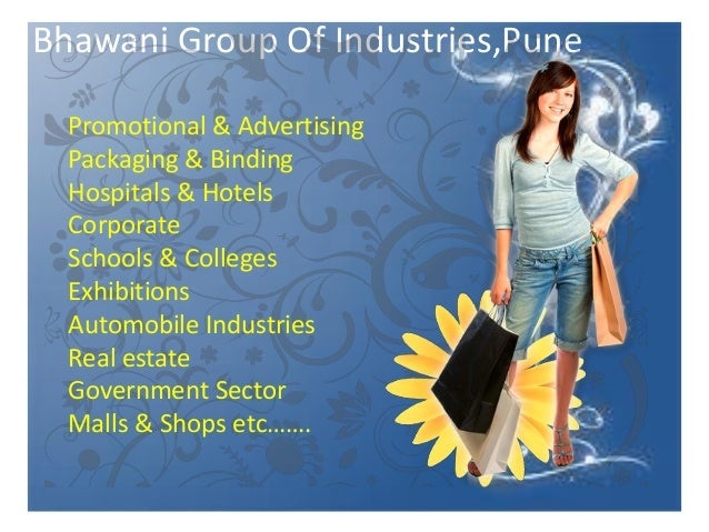 Bhawani Group Of Industries,Pune Promotional & Advertising Packaging & Binding Hospitals & Hotels Corporate Schools & Coll...