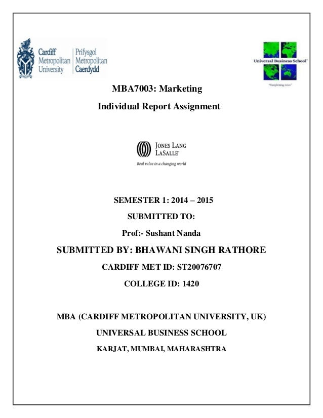 MBA7003: Marketing Individual Report Assignment SEMESTER 1: 2014 – 2015 SUBMITTED TO: Prof:- Sushant Nanda SUBMITTED BY: B...