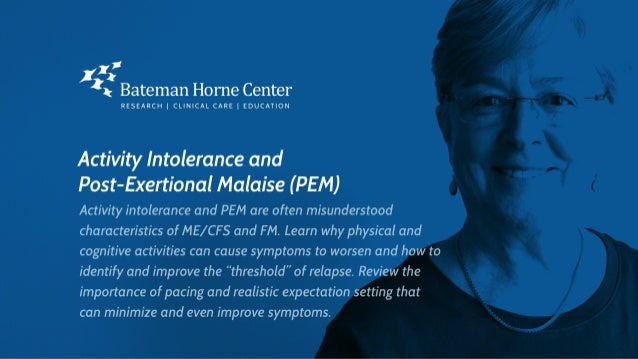 Bateman Horne Center (BHC) Education Program Activity Intolerance and Pacing Fibro-Flare and Post-Exertional Malaise of ME...
