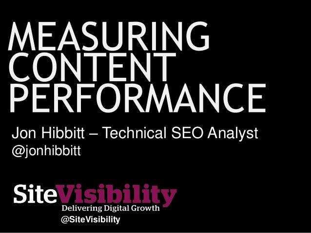 Jon Hibbitt – Technical SEO Analyst @jonhibbitt @SiteVisibility