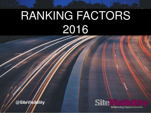 RANKING FACTORS 2016 @SiteVisibility