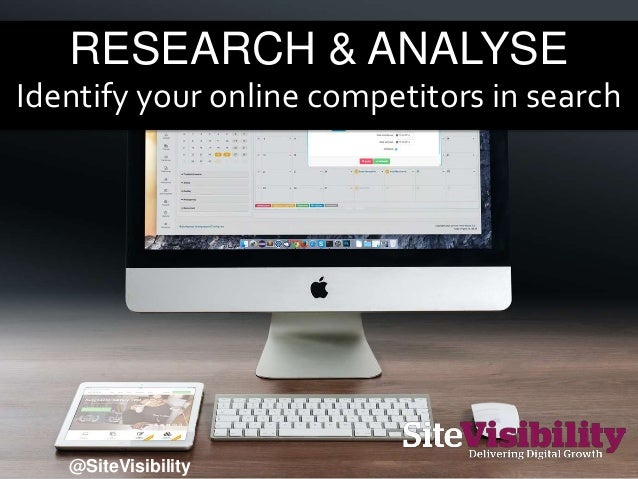 RESEARCH & ANALYSE Identify your online competitors in search @SiteVisibility