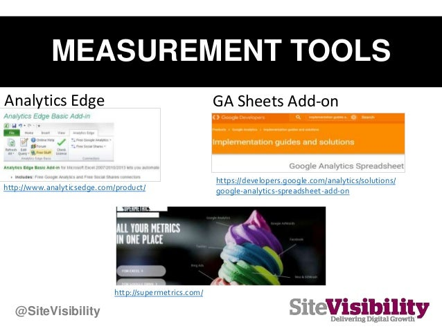 MEASUREMENT TOOLS https://developers.google.com/analytics/solutions/ google-analytics-spreadsheet-add-onhttp://www.analyti...