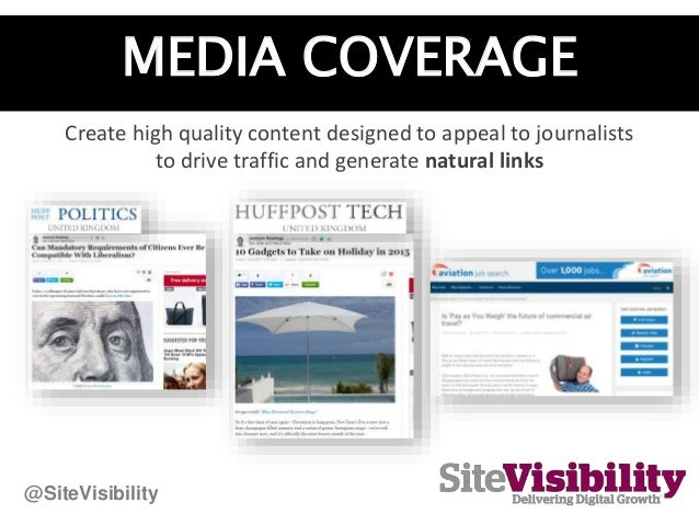 MEDIA COVERAGE Create high quality content designed to appeal to journalists to drive traffic and generate natural links @...