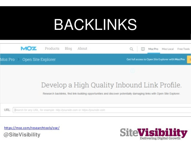 BACKLINKS @SiteVisibility https://moz.com/researchtools/ose/ @SiteVisibility