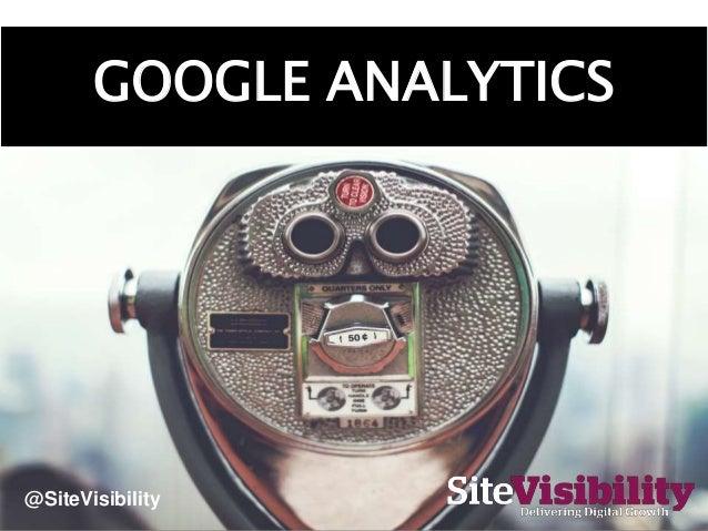 GOOGLE ANALYTICS @SiteVisibility