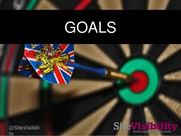 GOALS @SiteVisibili ty