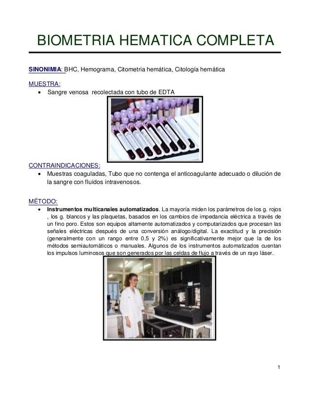 BIOMETRIA HEMATICA COMPLETASINONIMIA: BHC, Hemograma, Citometria hemática, Citología hemáticaMUESTRA:   Sangre venosa rec...