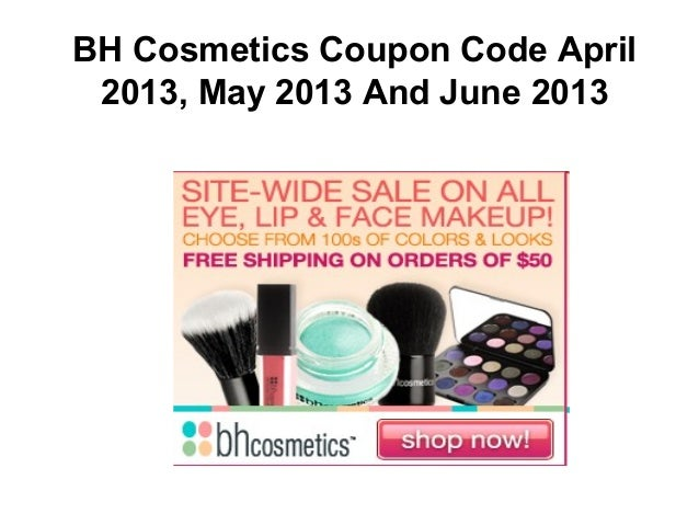 Bh cosmetics coupon code 2013 april 2013  may 2013 45% off Slide 3