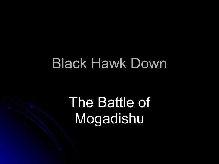 Black Hawk Down The Battle of Mogadishu