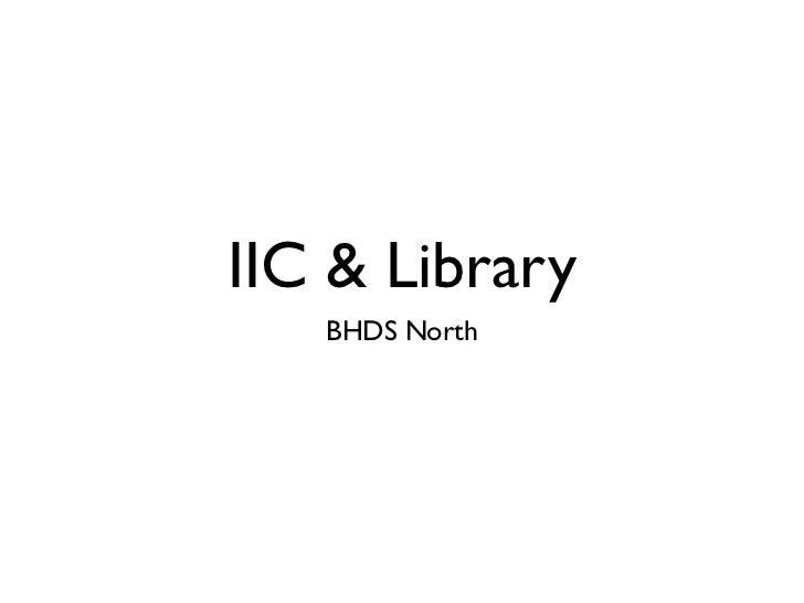 IIC & Library   BHDS North