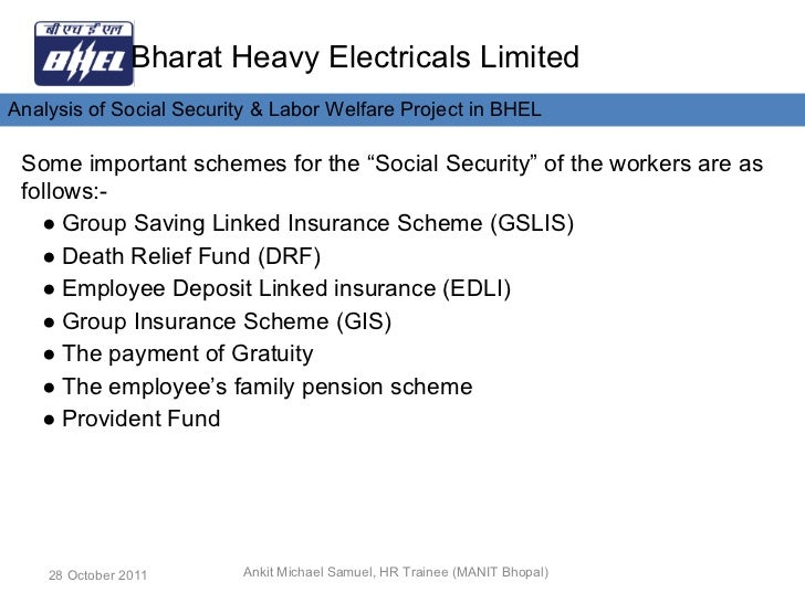 comparasion of gslis scheme of bhel Social security and welfare schemes in public and private sector prepared by: ankit michael samuel mba 4 th sem sch no: 102103107 (hr and finance) slideshare uses cookies to improve functionality and performance, and to provide you with relevant advertising.