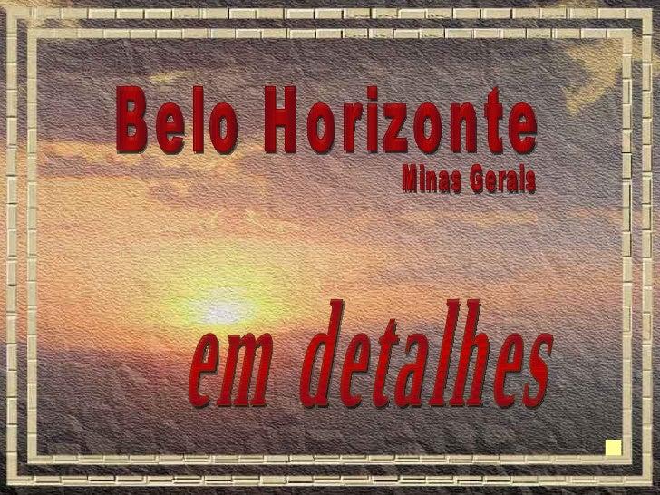 Belo Horizonte Minas Gerais em detalhes