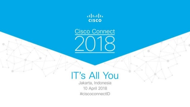 Cisco Connect 2018 Indonesia Next Gen Cisco Sd Wan Architecture