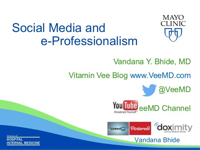 Social Media and     e-Professionalism                   Vandana Y. Bhide, MD         Vitamin Vee Blog www.VeeMD.com      ...