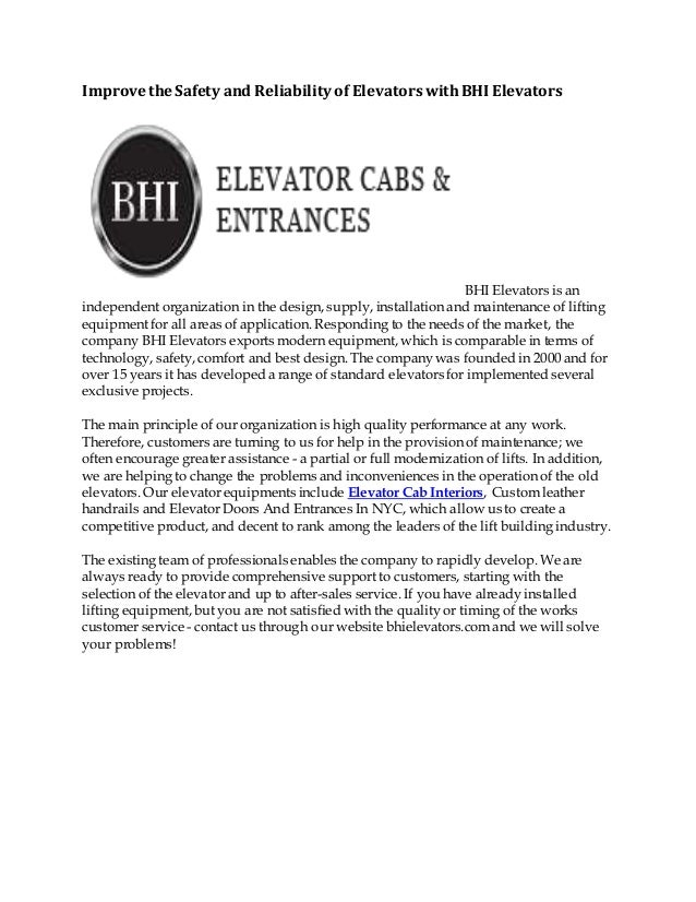 Improve the Safety and Reliability of Elevators withBHI Elevators BHI Elevators is an independent organization in the desi...