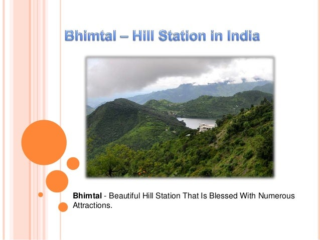 Bhimtal - Beautiful Hill Station That Is Blessed With NumerousAttractions.