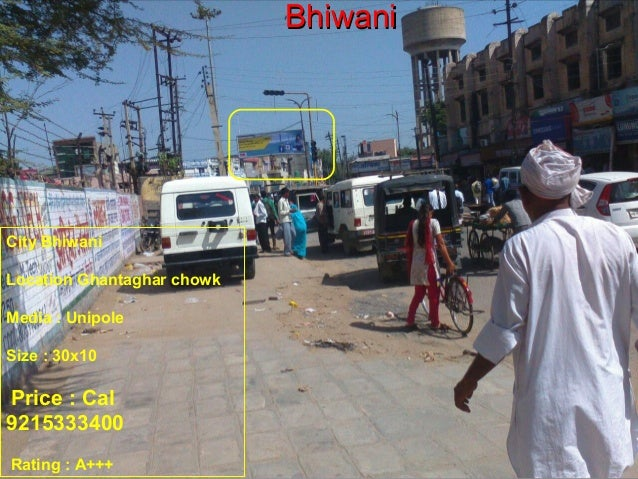 BBhhiiwwaannii  City Bhiwani  Location Ghantaghar chowk  Media : Unipole  Size : 30x10  Price : Cal  9215333400  Rating : ...