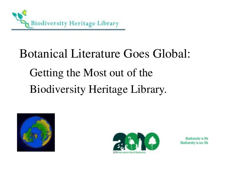 Botanical Literature Goes Global: <br />   Getting the Most out of the<br />   Biodiversity Heritage Library.<br />