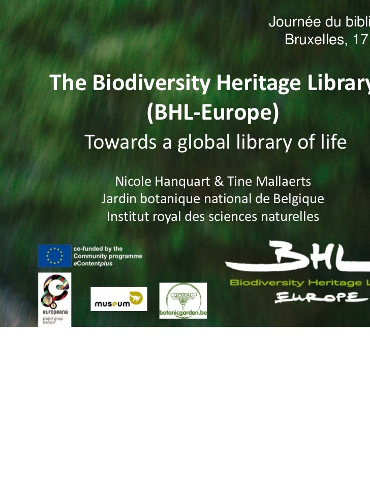 Journée du bibliothécaire                                    Bruxelles, 17 mai 2011TheBiodiversityHeritageLibrary      ...