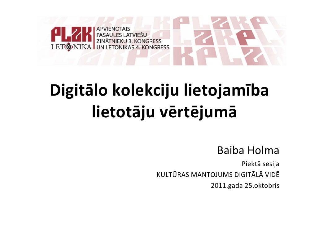 Digitālokolekcijulietojamība      lietotājuvērtējumā                               BaibaHolma                        ...