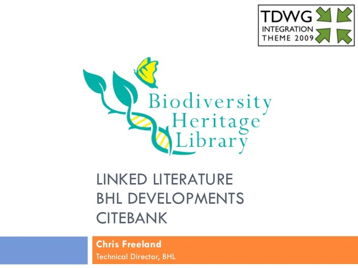 LINKED LITERATURE  BHL DEVELOPMENTS CITEBANK Chris Freeland Technical Director, BHL