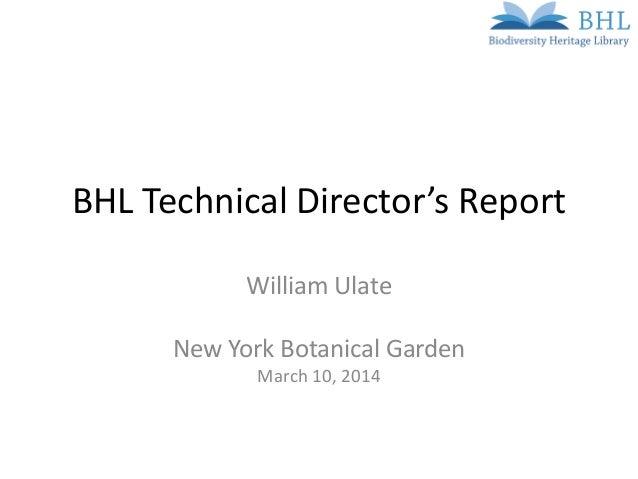 BHL Technical Director's Report William Ulate New York Botanical Garden March 10, 2014