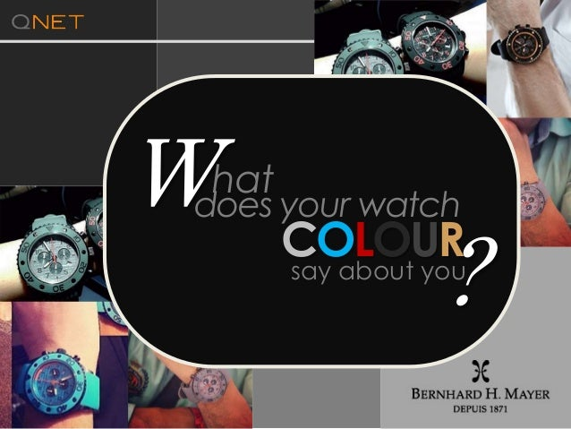 What does your watch COLOURsay about you ?