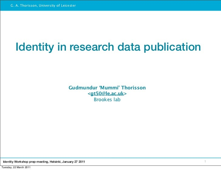 G. A. Thorisson, University of Leicester          Identity in research data publication                                   ...