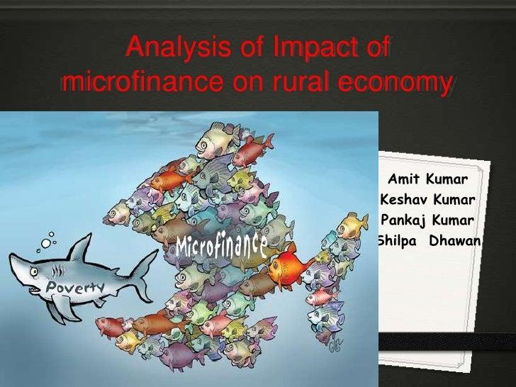 Analysis of Impact of microfinance on rural economy<br />Amit Kumar<br />Keshav Kumar<br />Pankaj Kumar<br />ShilpaDhawan<...