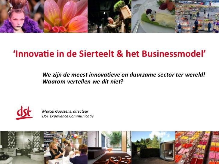 'Innovatie in de Sierteelt & het Businessmodel'       We zijn de meest innovatieve en duurzame sector ter wereld!       Wa...