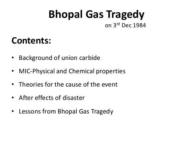 the cause and effects of the bhopal chemical gas spill of 1984 Bhopal disaster: causes and effects by daniel olufemi december 2-3, 1984, the world witnessed an industrial catastrophe that claimed hundreds of thousand of lives, also living a huge army of.