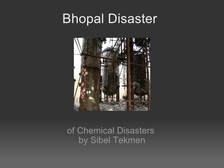 Bhopal Disaster of Chemical Disasters by Sibel Tekmen