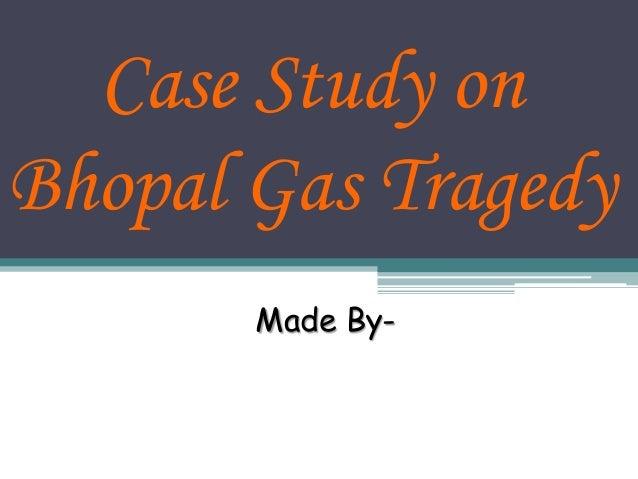 case study on bhopal gas tragedy ppt