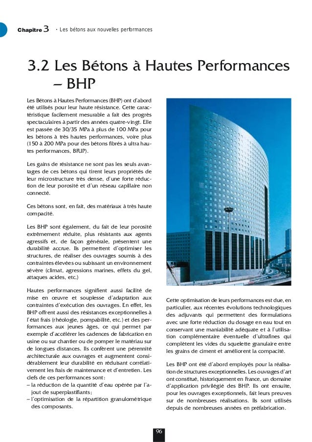 Les Bétons à Hautes Performances (BHP) ont d'abord été utilisés pour leur haute résistance. Cette carac- téristique facile...