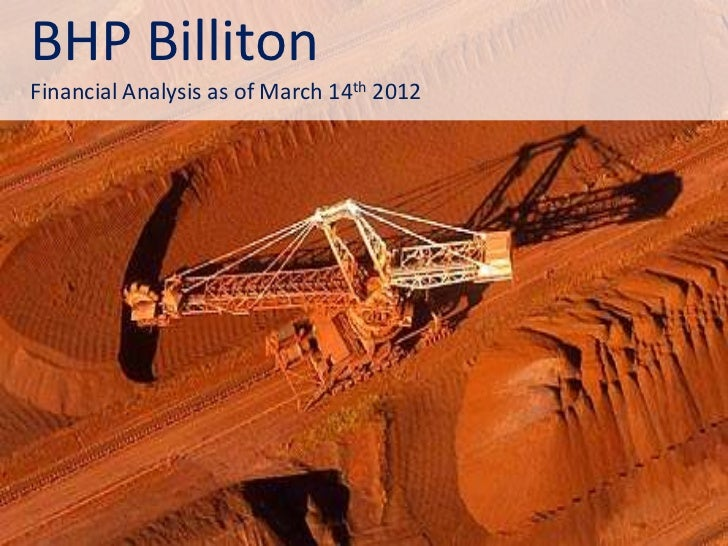 BHP BillitonFinancial Analysis as of March 14th 2012