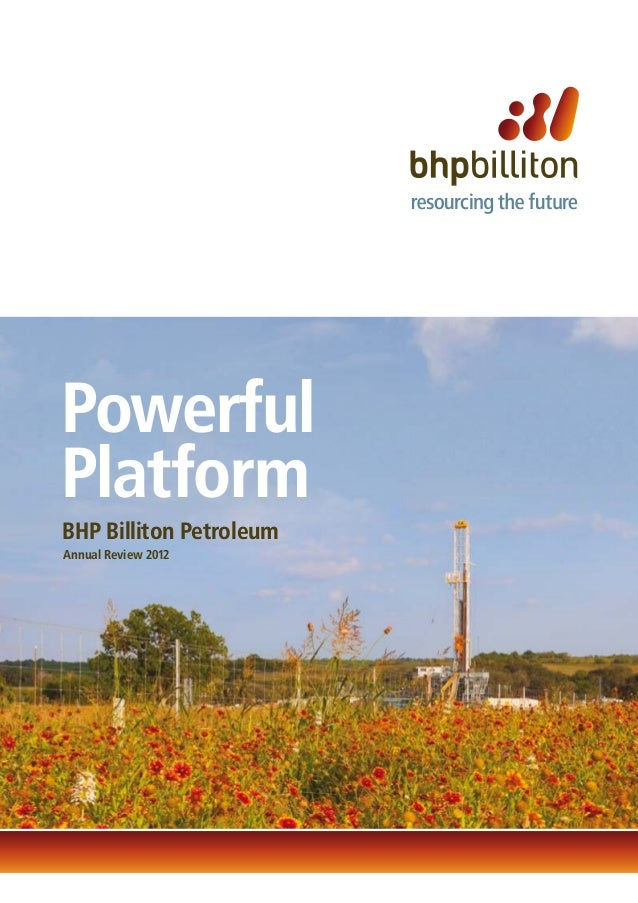 PowerfulPlatformBHP Billiton PetroleumAnnual Review 2012