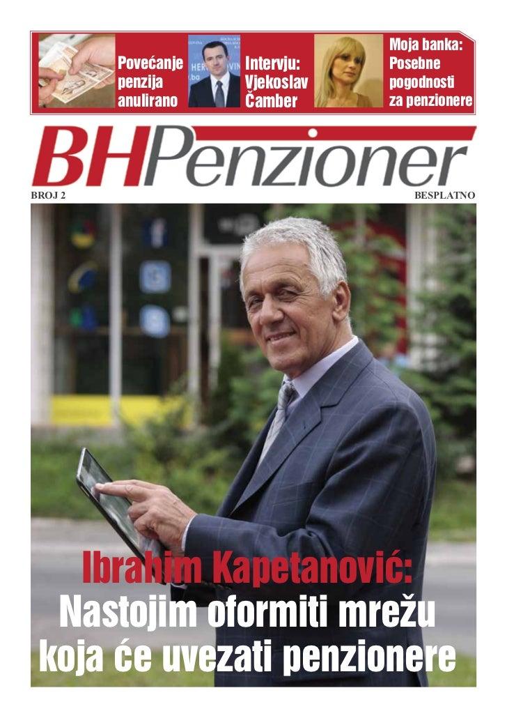 Moja banka:         Povećanje   Intervju:   Posebne         penzija     Vjekoslav   pogodnosti         anulirano   Čamber ...