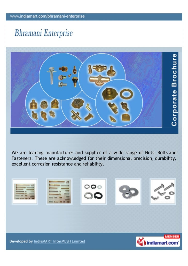 We are leading manufacturer and supplier of a wide range of Nuts, Bolts andFasteners. These are acknowledged for their dim...