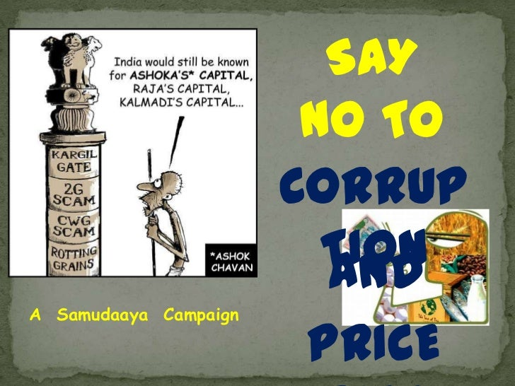 SAY <br />NO TO<br />CORRUPTION<br />AND<br />A  Samudaaya  Campaign<br />PRICE RISE<br />
