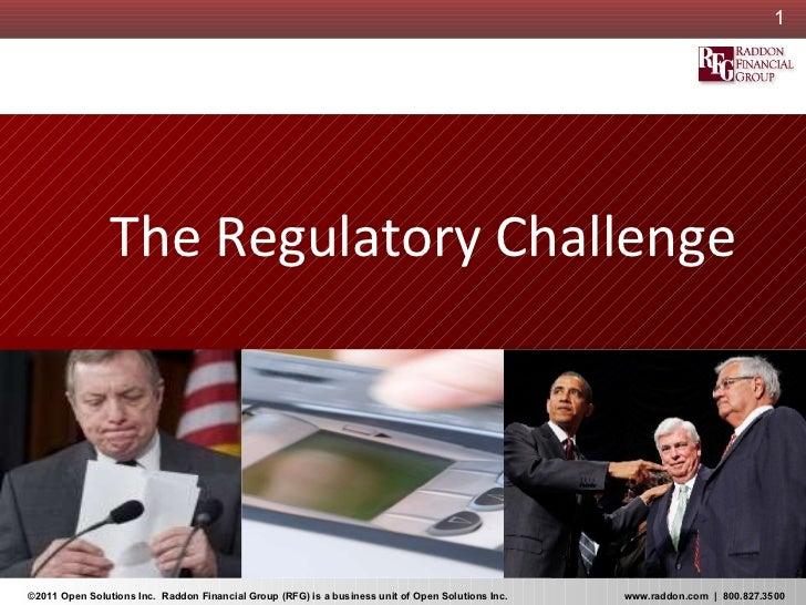 <ul><ul><li>The Regulatory Challenge </li></ul></ul>