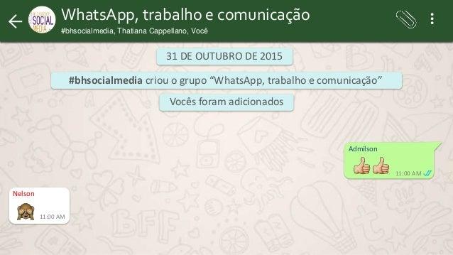 WhatsApp, trabalho e comunicação #bhsocialmedia, Thatiana Cappellano, Você ... WhatsApp, trabalho e comunicação #bhsocialm...