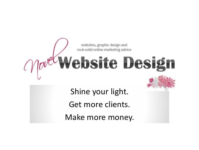 Shine your light. Get more clients. Make more money.