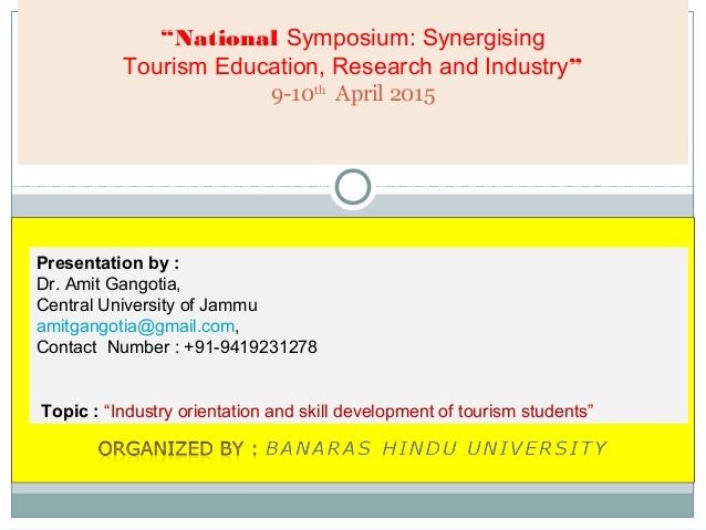 """National Symposium: Synergising Tourism Education, Research and Industry"" 9-10th April 2015 Presentation by : Dr. Amit Ga..."