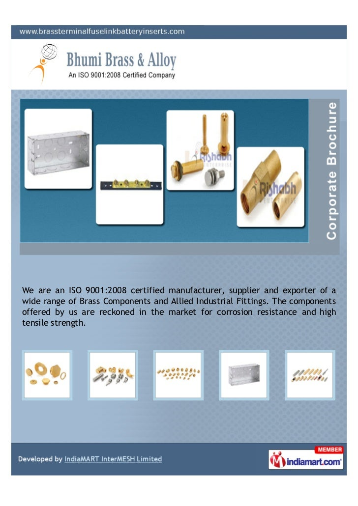 We are an ISO 9001:2008 certified manufacturer, supplier and exporter of awide range of Brass Components and Allied Indust...