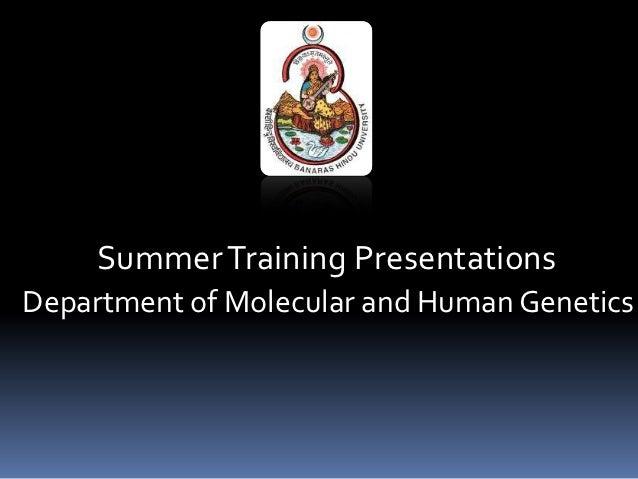 Summer Training PresentationsDepartment of Molecular and Human Genetics