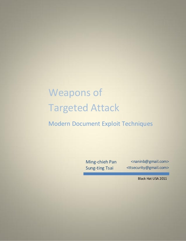 Weapons of Targeted Attack Modern Document Exploit Techniques  Ming-chieh Pan Sung-ting Tsai  <naninb@gmail.com> <ttsecuri...