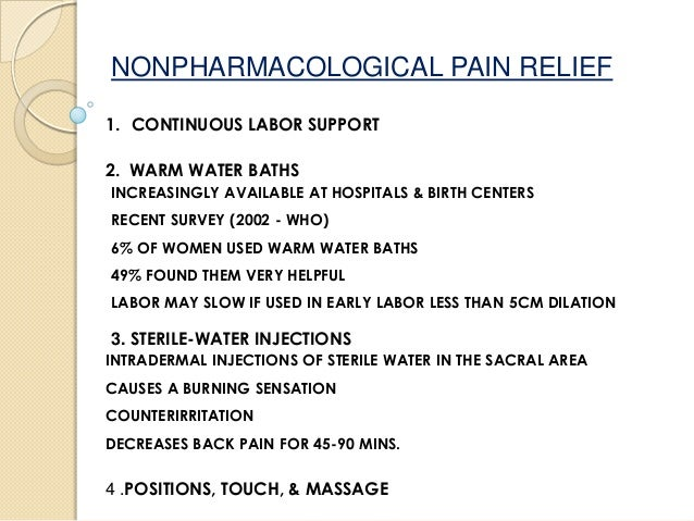 non pharmacological pain relief intervention in labour The use of pharmacological pain relief not only affects a woman's perception of  labour, it increases the use of other medical interventions, reducing the chances .